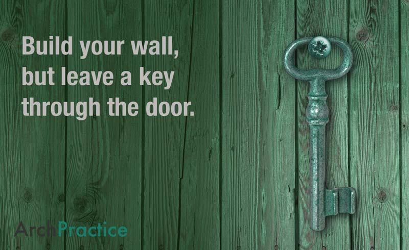 Build your wall, but leave a key through the door.