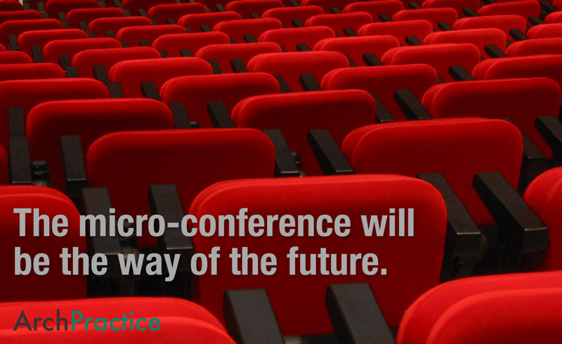 The micro-conference will be the way of the future